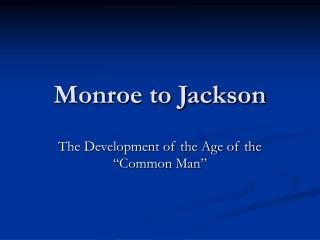 Monroe to Jackson