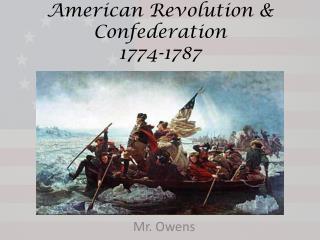 American Revolution & Confederation  1774-1787
