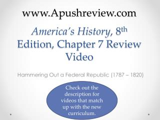 America's History , 8 th  Edition, Chapter 7 Review Video