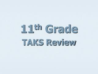 11 th  Grade  TAKS Review