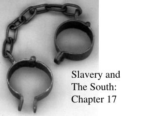 Slavery and The South: Chapter 17