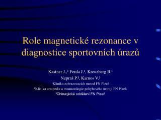 Role magnetick� rezonance v diagnostice sportovn�ch �raz?