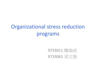 Organizational stress reduction programs