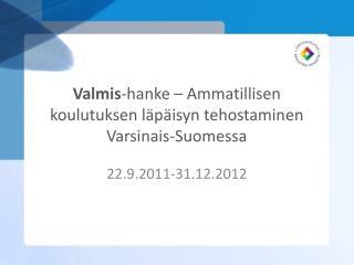 Valmis -hanke – Ammatillisen koulutuksen läpäisyn tehostaminen Varsinais-Suomessa