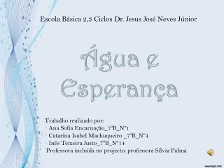 Escola Básica 2,3 Ciclos Dr. Jesus José Neves Júnior