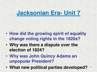 Jacksonian Era- Unit 7
