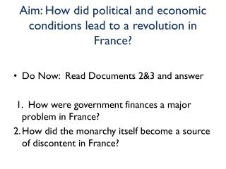 Aim: How did political and economic conditions lead to a revolution in France?