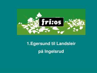 Egersund til Landsleir på Ingelsrud
