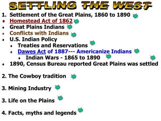Settlement of the Great Plains, 1860 to 1890 Homestead Act of 1862 Great Plains Indians