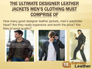 The ultimate designer leather jackets men's clothing must co