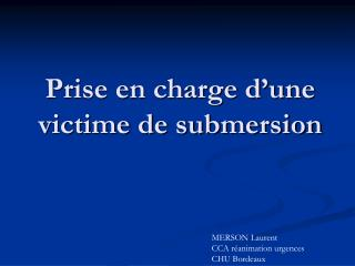Prise en charge d'une victime de submersion