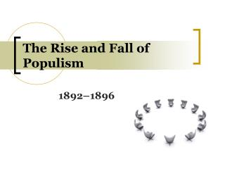 The Rise and Fall of Populism