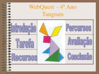 WebQuest – 4º Ano Tangram