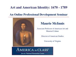 Art and American Identity: 1670 - 1789