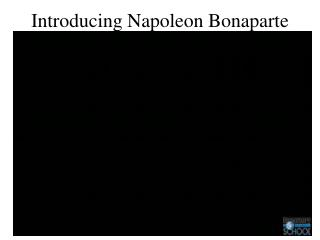 Introducing Napoleon Bonaparte