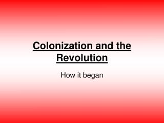 Colonization and the Revolution