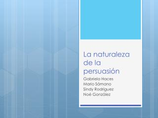 La naturaleza de la persuasión