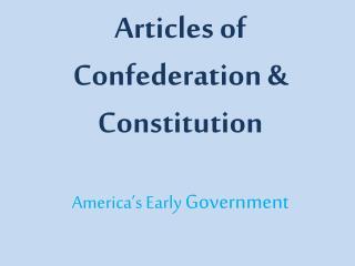 Articles of Confederation & Constitution