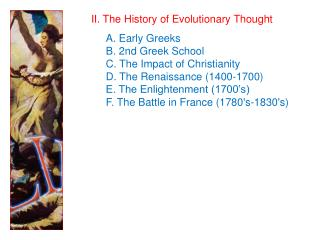 II. The History of Evolutionary Thought A. Early Greeks      B. 2nd Greek School