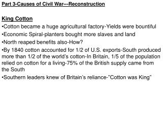 Part 3-Causes of Civil War---Reconstruction King Cotton