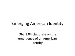 Emerging American Identity