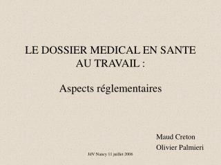 LE DOSSIER MEDICAL EN SANTE AU TRAVAIL :   Aspects r glementaires