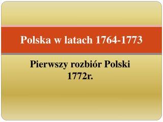 Polska w latach 1764-1773