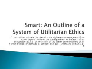 Smart: An Outline of a System of Utilitarian Ethics