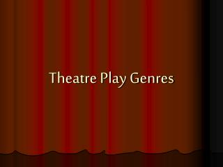 Theatre Play Genres