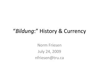""" Bildung :"" History & Currency"