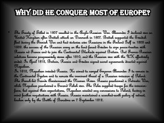 Why Did He conquer most of  Europe?