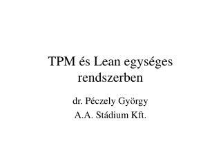 TPM  s Lean egys ges rendszerben