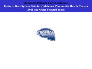 Oklahoma Primary Care Association  Total Patients Served at CHCs Statewide 2002-2011