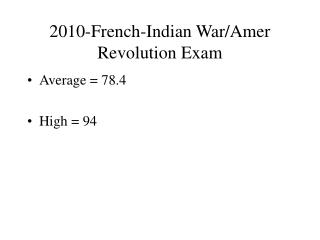 2010-French-Indian War/Amer Revolution Exam