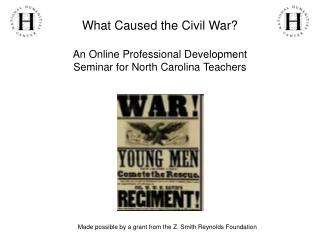 What Caused the Civil War?  An Online Professional Development Seminar for North Carolina Teachers