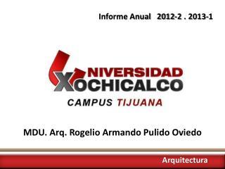 MDU.  Arq. Rogelio Armando Pulido Oviedo