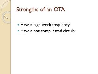 Strengths of an OTA