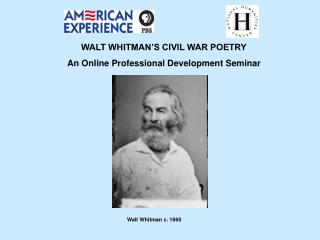 WALT WHITMAN'S CIVIL WAR POETRY An Online Professional Development Seminar