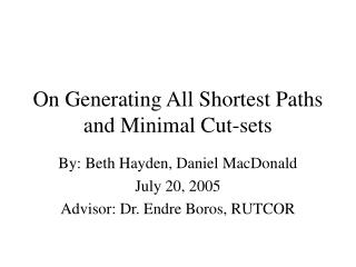 On Generating All Shortest Paths and Minimal Cut-sets