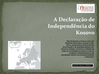 A Declaração de Independência do Kosovo