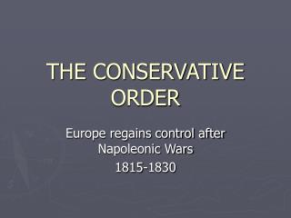 THE CONSERVATIVE ORDER