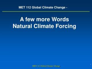 MET 112 Global Climate Change -