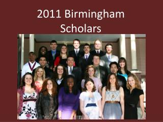2011 Birmingham Scholars (in alphabetical order)