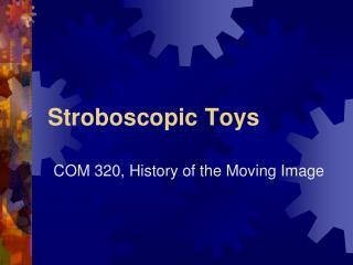 Stroboscopic Toys