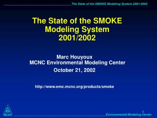 The State of the SMOKE Modeling System 2001/2002