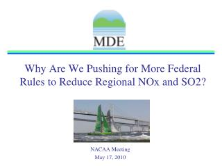 Why Are We Pushing for More Federal Rules to Reduce Regional NOx and SO2?