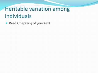 Heritable variation among individuals