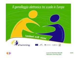 A cura di Tommaso Mannelli                   Unit  Nazionale eTwinning Italia