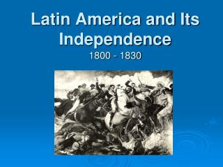 Latin America and Its Independence