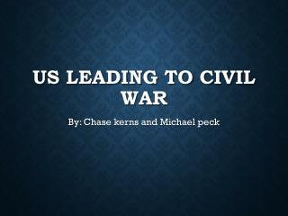 US leading to civil war